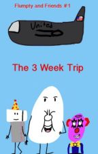 Flumpty and Friends #1: The 3 Week Trip by YoshiGirl99
