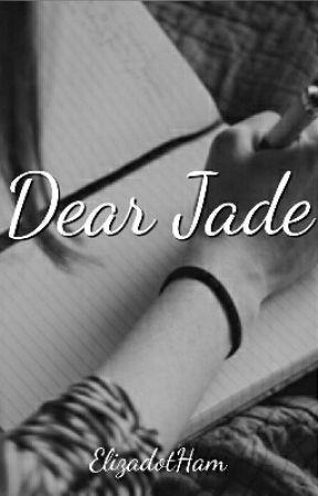 Dear Jade by ElizadotHam
