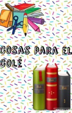 Cosas para el colé  by Any_rebelde