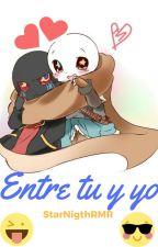 Entre tu y yo -ErrorInk x-Cancelada-x by StarNigthRMR