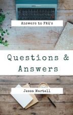 Q & A: Answers to Most FAQ's by JessaMartell