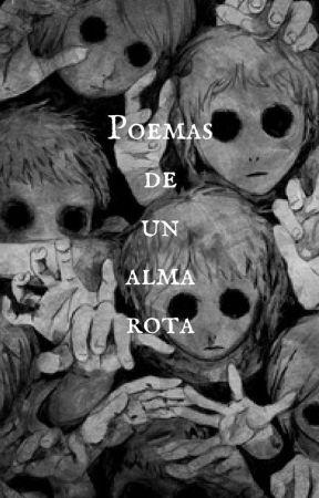 Poemas de un alma rota by Rodriguez1505
