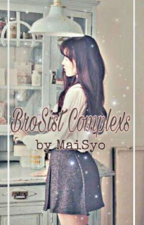BroSist Complexs by MaiSyo