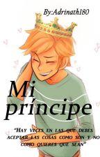 Mi príncipe (AdriNath) [YAOI] by Adrinath180
