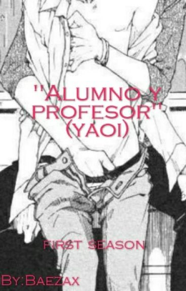 alumno y profesor... (yaoi)
