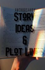 Story Ideas & Plot Lines by anchorsahoy