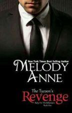 A vingança do Tycoon- Série Baby the billionaire 1- Autora Melody Anne by iolandasouza186