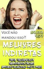 Melhores Indiretas  by anajulia9677