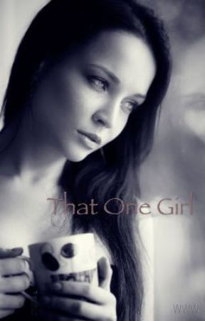 That One Girl  by liakist