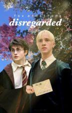 Disregarded ; Drarry [✔️] by greymalfoy