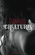 Damned Creatures by _weight_of_living_