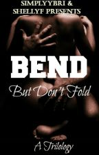 Bend But Dont Fold by -SimplyyBri