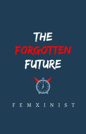 The Forgotten Future by femxinist