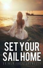 Set Your Sail Home    Jack Sparrow  by Bringmebacktoreality