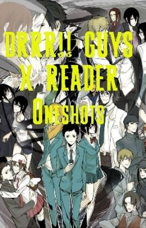 DRRR!! Guys x Reader Oneshots [REQUESTS ON HOLD] - Land Mine