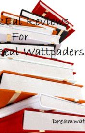 Real reviews for real wattpaders. by dreamwatcher