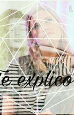 Te explico by holaquehace12345678