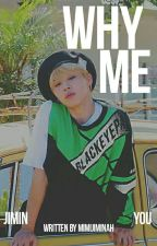Why Me ....? || Park Jimin FF [COMPLETED] by MimiJiminah