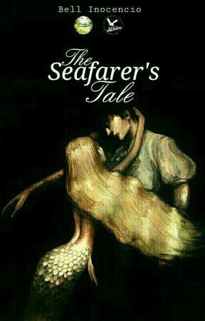 The Seafarer's Tale (Wattys2017) by Bell_Inocencio
