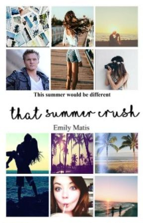 That Summer Crush (#wattys2017) by Emmythelandmermaid