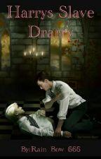 Harrys slave ~Drarry~ by Rain_Bow_666
