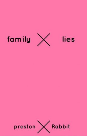 family lies by PansexualVulpix