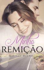 Minha Remissão by MarieliLuana