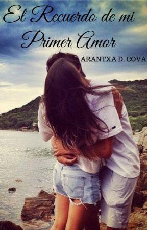El Recuerdo de mi Primer Amor by Anonimo16Forever