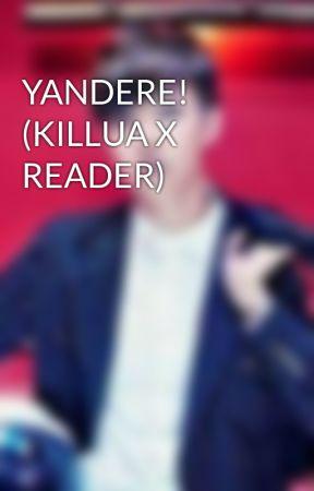 YANDERE! (KILLUA X READER) by JHopes_sWaifuuu