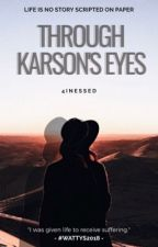 Through Karson's Eyes by 4inessed