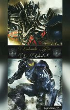Luchando Por La Libertad© |Transformers & Pacific Rim|  by -Brizel-
