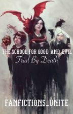 The School for Good and Evil: Trial By Death by Fanfictions_unite
