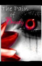 The Pain of Beauty (A Naruto FanFiction) by The_Death_Wish