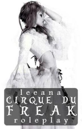 Cirque Du Freak (Roleplay) by Leeana