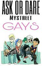 Ask or Dare Mystreet Gays by Snowyheaven