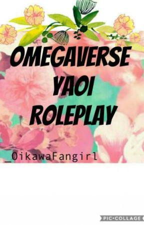 💜Omegaverse Yaoi Roleplay💜 by _OikawaFangirl
