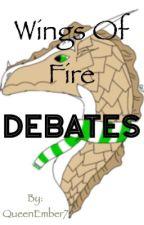 Wings of Fire Debates by QueenEmber7