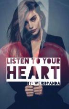 Listen to your heart by weirdpanda18