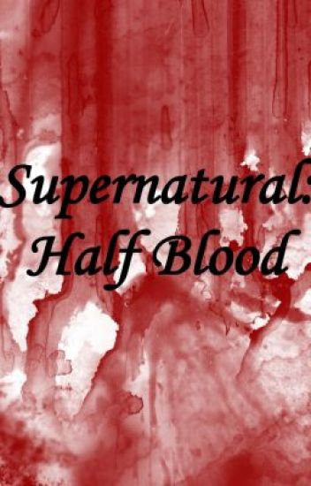 Supernatural: Half Blood