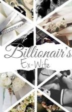 Billionaire's Ex-Wife  by somereason01
