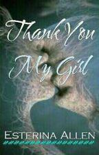 Thank You, My Girl [ Slow Update ] by LyanLova