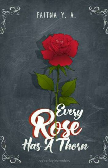 EVERY ROSE HAS A THORN[TAMAT]