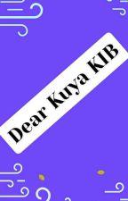Dear Kuya KIB (knightinblack) by infinitelove50