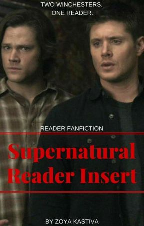 Supernatural Reader Insert - Winchester Brothers X Turned