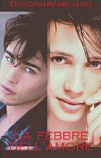La febbre dell'amore  Riccardo Marcuzzo E Thomas Bocchimpani  by About_debbi