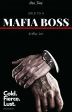 Sold To A Mafia Boss (ON GOING) by Christinaxoxo00