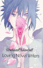 📖Loving Novel Writers📖 by ForeheadChikenbutt