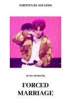 FORCED MARRIAGE ❀ J.H.S ✔ by SOULPJM