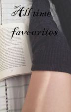 All time favourites by yoursweetie_