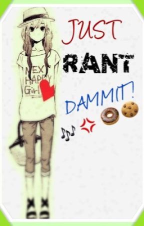 JUST RANT DAMMIT! by diesaz